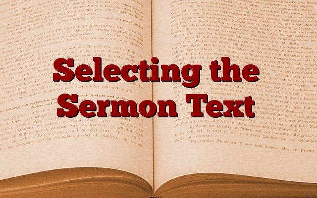 Selecting the Sermon Text