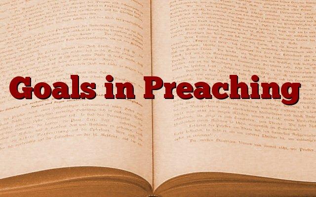 Goals in Preaching