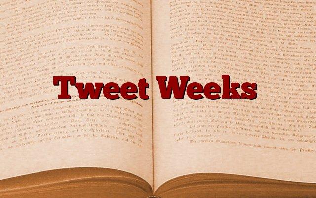 Tweet Weeks